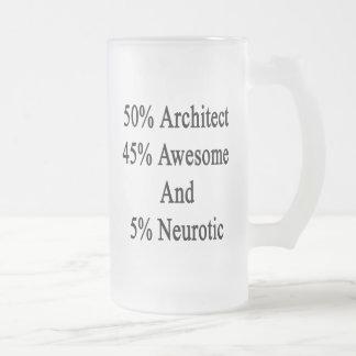 Neurótico 45 impresionante y 5 arquitecto de 50 taza de cristal