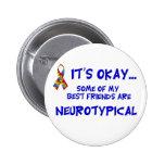 Neurotypical Friends Pinback Button
