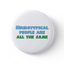 Neurotypical People Are All the Same Button