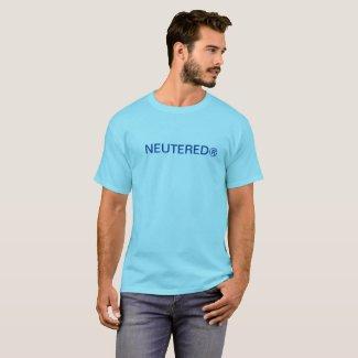 NEUTERED® T-Shirt