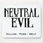 """""""Neutral Evil"""" Mousepads"""