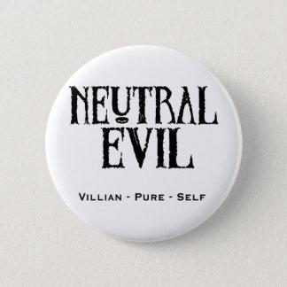 """Neutral Evil"" Pinback Button"