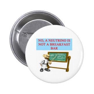 NEUTRINO quantum mechanics physics joke 2 Inch Round Button