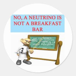 NEUTRINO quantum mechanics physics joke Classic Round Sticker