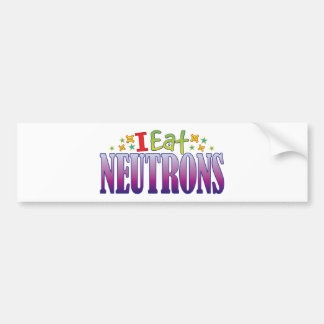Neutrons I Eat Car Bumper Sticker