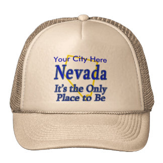 Nevada  It's the Only Place to Be Trucker Hat