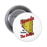 Nevada NV US Motto ~ We Invented The Buffet Pinback Buttons