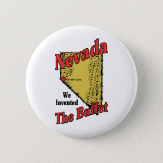 Nevada NV US Motto ~ We Invented The Buffet Pinback Button