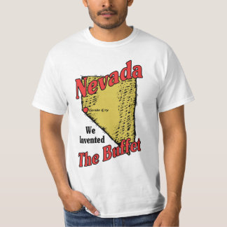 Nevada NV US Motto ~ We Invented The Buffet T Shirt