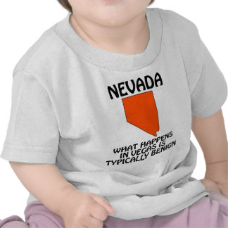 Nevada - What Happens In Vegas Is Typically Benign T-shirts