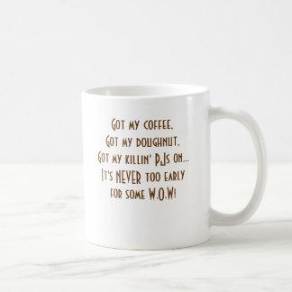 never 2 early 4 WOW Coffee Mug