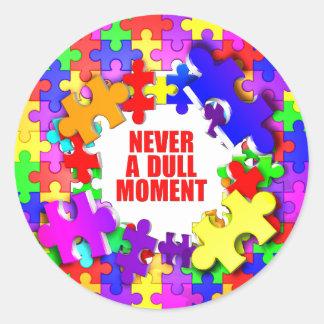 Never A Dull Moment Sticker
