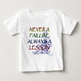 NEVER A FAILURE BABY T-Shirt