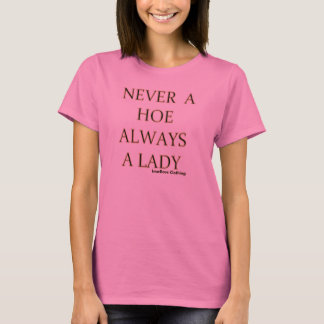 Never A Hoe Always A Lady Collection T-Shirt