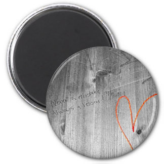 Never a Mistake 2 Inch Round Magnet