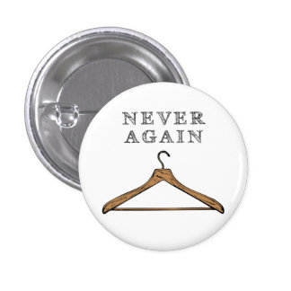 Never Again 1 Inch Round Button