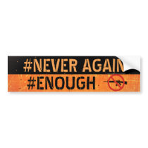 Never Again Enough Anti Gun Bumper Sticker