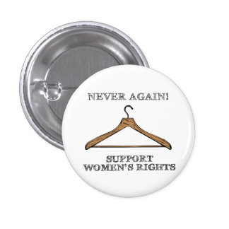 Never Again (Pro-Choice Button) Pinback Button