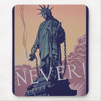 Never allow Liberty to be chained Mousepad