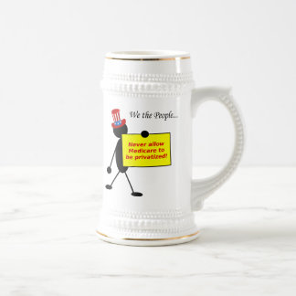 Never Allow Medicare to be Privatized Beer Stein