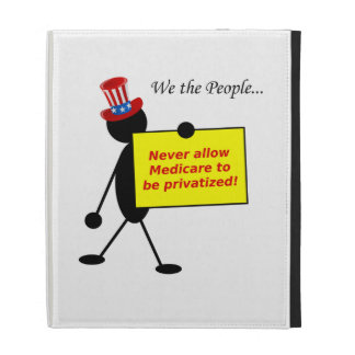 Never Allow Medicare to be Privatized iPad Folio Cases