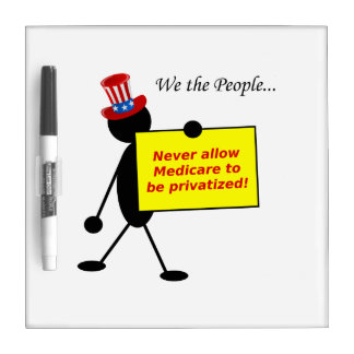 Never Allow Medicare to be Privatized Dry-Erase Board