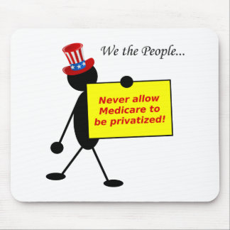 Never Allow Medicare to be Privatized Mousepad
