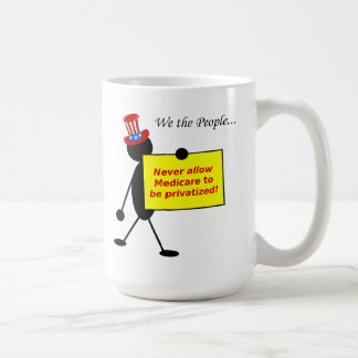 Never Allow Medicare to be Privatized Coffee Mug