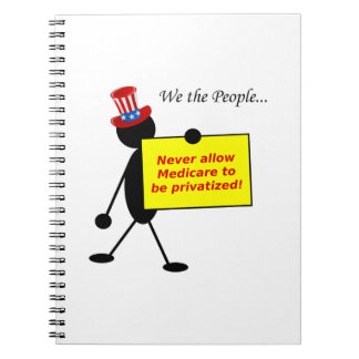 Never Allow Medicare to be Privatized Notebook