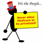 Never Allow Medicare to be Privatized Acrylic Cut Out