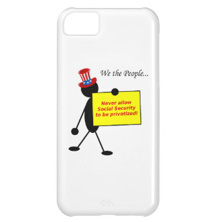 Never Allow Social Security to be Privatized iPhone 5C Cases