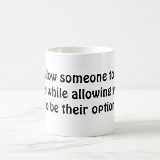 """Never allow someone to be your priority while all Mugs"