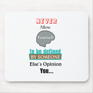 Never Allow Your Self to be Defined by Someone Mouse Pad