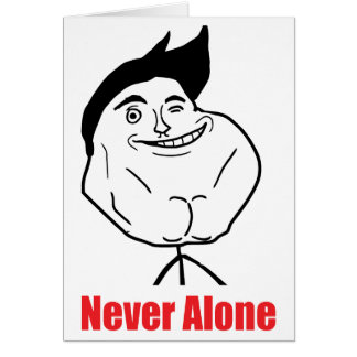 Never Alone - Greeting Card