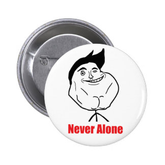 Never Alone - Pinback Button