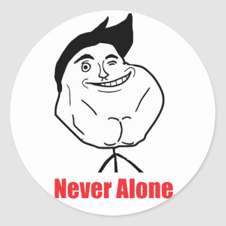 Never Alone - Round Stickers