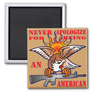 Never Apologize For Being An American AR15 M16 Magnet