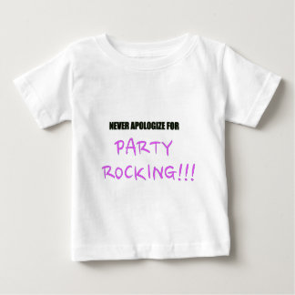 Never Apologize for Party Rocking T-shirts