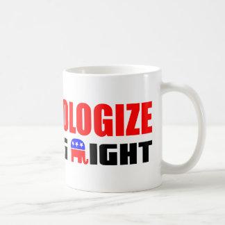 Never Apologize! Mug