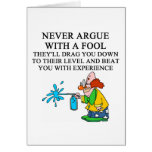 never argue with a fool greeting cards