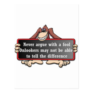 Never argue with a fool postcard