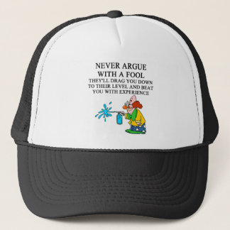 never argue with a fool trucker hat