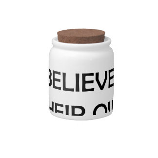 never argue with someone who believes their own candy jar