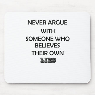 never argue with someone who believes their own mouse pad