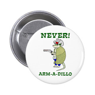 Never Arm-A-Dillo Buttons