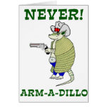 Never Arm-A-Dillo Cards