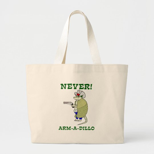 Never Arm-A-Dillo Large Tote Bag