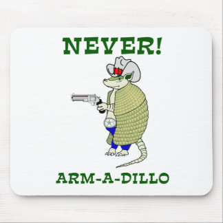 Never Arm-A-Dillo Mousepads