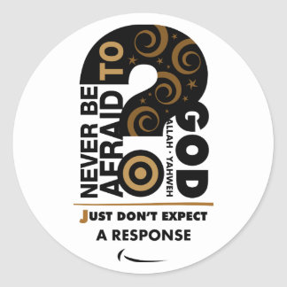 Never Be Afraid Classic Round Sticker