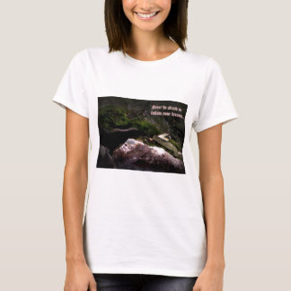 Never Be Afraid to Follow Your Dreams... T-Shirt